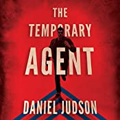 The Temporary Agent: The Agent Series, Book 1   Daniel Judson