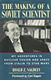 img - for The Making of a Soviet Scientist: My Adventures in Nuclear Fusion and Space From Stalin to Star Wars book / textbook / text book