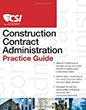 img - for The CSI Construction Contract Administration Practice Guide book / textbook / text book