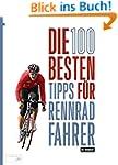 Die 100 besten Tipps f�r Rennradfahre...