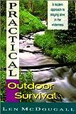 Practical Outdoor Survival: A Modern Approach