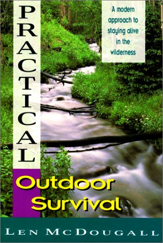 Practical Outdoor Survival: A Modern Approach