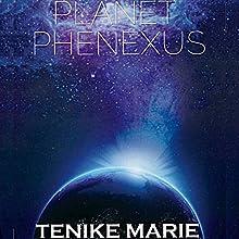 Planet Phenexus Audiobook by Tenike Marie Narrated by Sarah L Morris