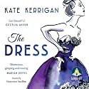 The Dress Audiobook by Kate Kerrigan Narrated by Genevieve Swallow