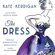 The Dress (       UNABRIDGED) by Kate Kerrigan Narrated by Genevieve Swallow