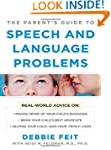 The Parent's Guide to Speech an...