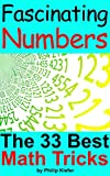 Fascinating Numbers: The 33 Best Math Tricks (English Edition)