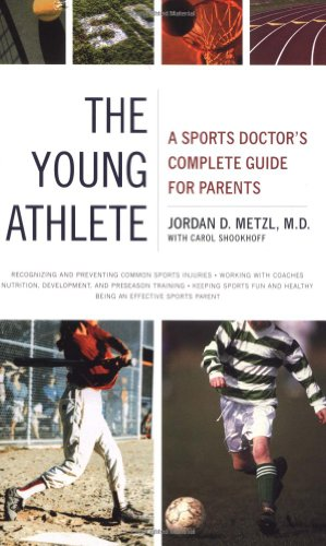 The Young Athlete: A Sports Doctor's Complete Guide for Parents PDF