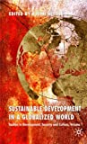 img - for Sustainable Development in a Globalized World: Studies in Development, Security and Culture book / textbook / text book