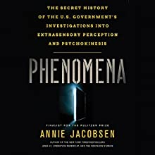 Phenomena: The Secret History of the U.S. Government's Investigations into Extrasensory Perception and Psychokinesis Audiobook by Annie Jacobsen Narrated by Annie Jacobsen