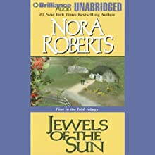Jewels of the Sun: Irish Jewels Trilogy, Book 1 Audiobook by Nora Roberts Narrated by Patricia Daniels