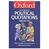 The Oxford Dictionary of Political Quotations (Oxford Paperback Reference)by Antony Jay