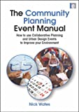 cover of The Community Planning Event Manual: How to Use Collaborative Planning and Urban Design Events to Improve Your Environment (Tools for Community Planning Series)