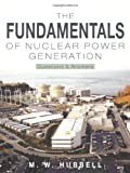 img - for The Fundamentals of Nuclear Power Generation: Questions & Answers book / textbook / text book