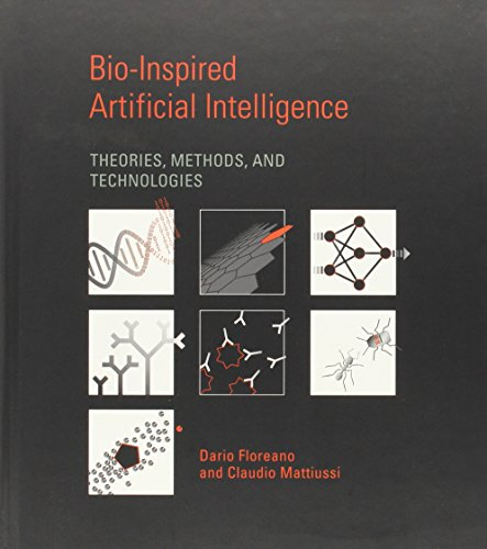 Bio-Inspired Artificial Intelligence: Theories, Methods, and Technologies (Intelligent Robotics and Autonomous Agents)