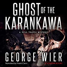 Ghost of the Karankawa: The Bill Travis Mysteries, Book 10 Audiobook by George Wier Narrated by Frank Clem