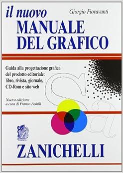 Il nuovo manuale del grafico. Guida alla progettazione grafica del