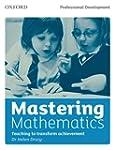 Mastering Mathematics: Teaching to Tr...