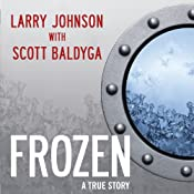 Frozen: My Journey Into the World of Cryonics, Deception, and Death | [Larry Johnson, Scott Baldyga]
