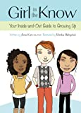 Anne Katz Girl in the Know: Your Inside-And-Out Guide to Growing Up