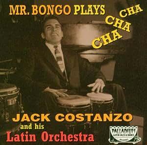 Jack Costanzo Mr Bongo Plays Cha Cha Cha Amazon Com Music