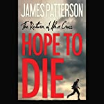 Hope to Die (       UNABRIDGED) by James Patterson Narrated by Michael Boatman, Scott Sower