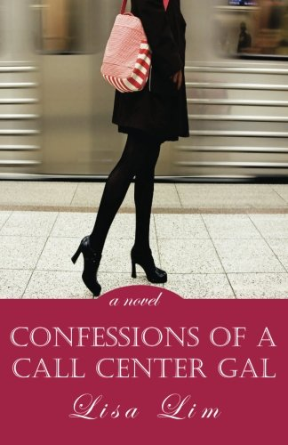 Confessions of a Call Center Gal: a novel