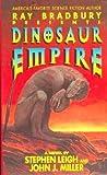 Dinosaur Empire (Ray Bradbury Presents, #4) (038076282X) by Stephen Leigh