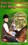 img - for Horse Riding For Beginners - The Complete Guide book / textbook / text book