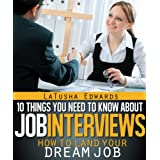 10 Things You Need to Know about Job Interviews: How to Land Your Dream Job ~ LaTusha Edwards