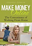 Make Money Online: The Connivence of Working From Home