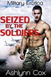 MILITARY ROMANCE: Seized By The Soldi...