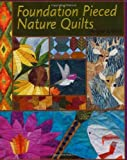 Foundation Pieced Nature Quilts
