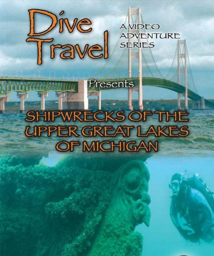 Dive Travel - Shipwrecks of the Upper Great Lakes of Michigan