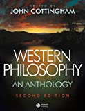 Western Philosophy: An Anthology (Blackwell Philosophy Anthologies) (1405124776) by Cottingham, John G.