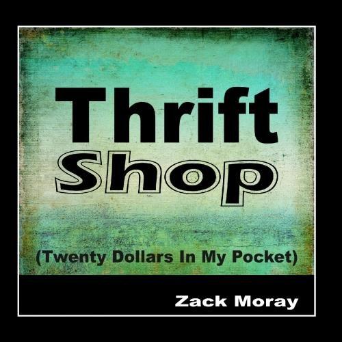 Thrift Shop (Twenty Dollars In My Pocket)