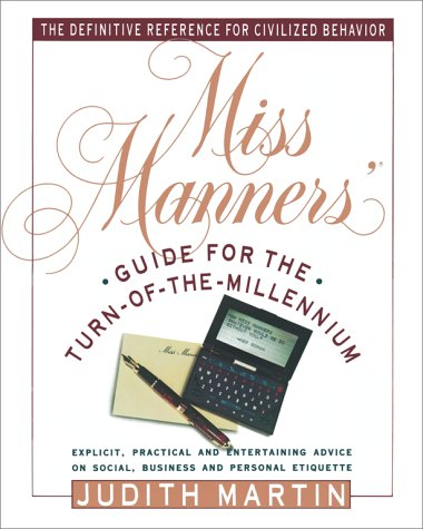 Miss Manners Guide for the Turn of the Millennium, JUDITH MARTIN, GLORIA KAMEN