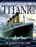 Exploring the Titanic (0590419536) by Ballard, Robert D.