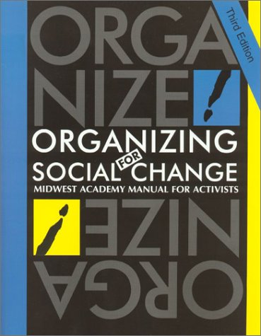 Organizing for Social Change: Midwest Academy : Manual for Activists