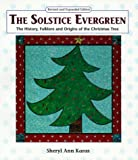 The Solstice Evergreen: History, Folklore and Origins of the Christmas Tree
