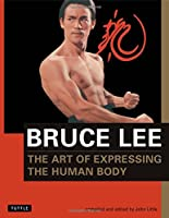 The Art of Expressing the Human Body (Bruce Lee Library)