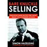 Bare Knuckle Selling: Knockout Sales Tactics They Won&#39;t Teach You At Business Schoolby Dr Joe Vitale