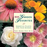 img - for 600 Garden Favorites: Essential Plants for Your Garden book / textbook / text book