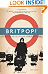 Britpop!: Cool Britannia and the Spec...
