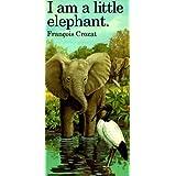 "I Am a Little Elephant: Large (""I Am"" Series)"