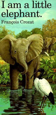 Image for I Am a Little Elephant: Large (Barron's Little Animal Series)