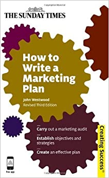 Read e-book online How to Write a Marketing Plan (Creating Success) PDF