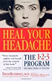 Heal Your Headache [Paperback] [2002] (Author) David Buchholz M.D., Stephen G. Reich M.D.