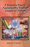 img - for 7 Secrets Every Commodity Trader Needs to Know book / textbook / text book