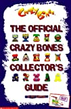The Official Crazy Bones Collectors Guide